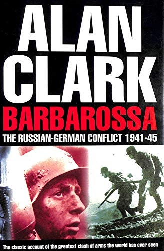 Barbarossa: The Russian-German Conflict, 1941-45 (029781429X) by Alan. Clark