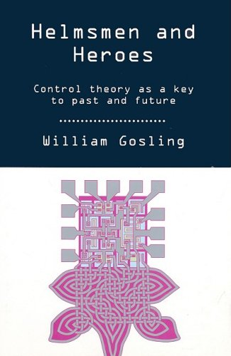 Helmsmen And Heroes: Control Theory as a: Gosling, William