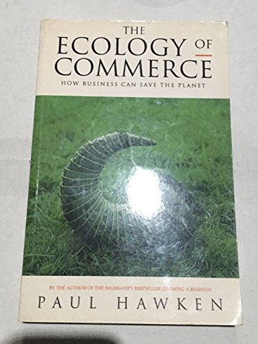 9780297814627: The Ecology Of Commerce: How Business Can Save the Planet