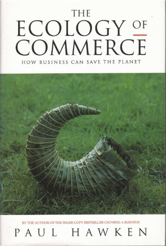 9780297814627: Ecology of Commerce, The: How Business Can Save the Planet