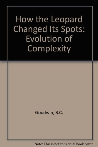 9780297814993: How the Leopard Changed Its Spots: Evolution of Complexity