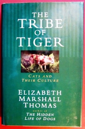 Tribe of Tiger, The: Cats and Their Culture