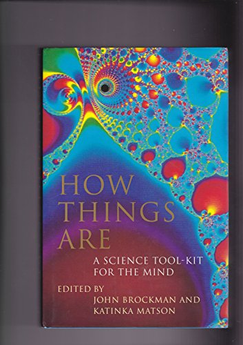 9780297815112: How Things Are : A Science Tool-Kit for the Mind