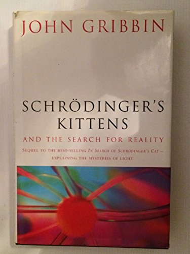 Schrodingers Kittens and the Search for Re: Gribbin, John