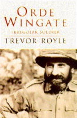 Orde Wingate irregular soldier: Royle, Trevor.