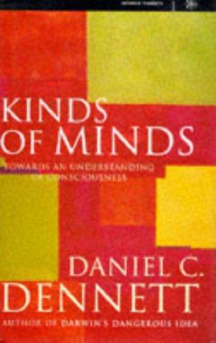 9780297815464: Kinds of Minds: Toward an Understanding of Consciousness