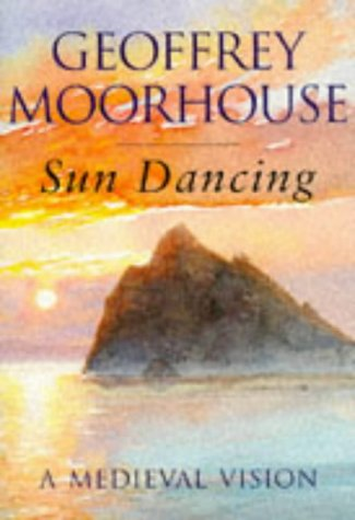 9780297815952: Sun Dancing: A Medieval Vision