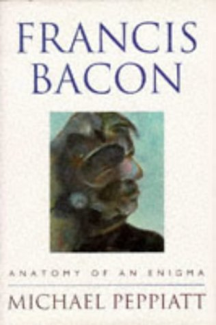 9780297816164: Francis Bacon: Anatomy of an Enigma