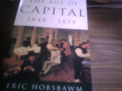 9780297816348: 'THE AGE OF CAPITAL, 1848-75 (AGE OF...)'