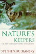Natures Keepers New Science of Nature Ma (Science Masters) (0297816365) by Budiansky, Stephen