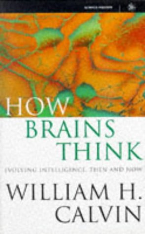 9780297816393: How Brains Think: Evolving Intelligence, Then and Now (Science Masters)