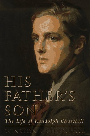 9780297816409: His Father's Son: The Life of Randolph Churchill