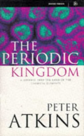9780297816416: The Periodic Kingdom: A Journey into the Land of the Chemical Elements.