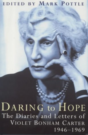 9780297816515: Daring to Hope: The Diaries and Letters of Violet Bonham Carter, 1946-1969