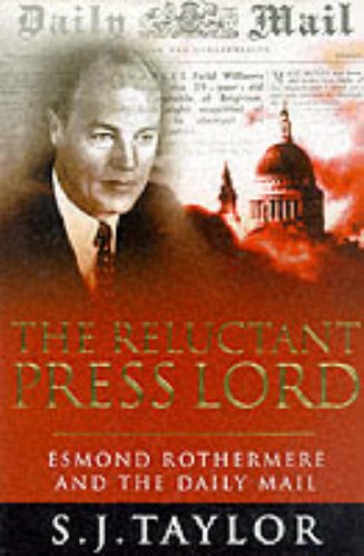 The Reluctant Press Lord: Esmond Rothermere and the Daily Mail