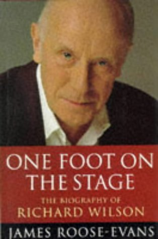 One Foot on the Stage the Biography of Richard Wilson