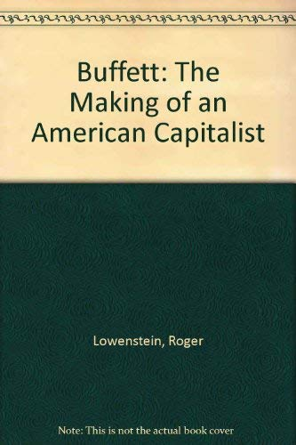 9780297817086: Buffett: The Making Of An American Capitalist