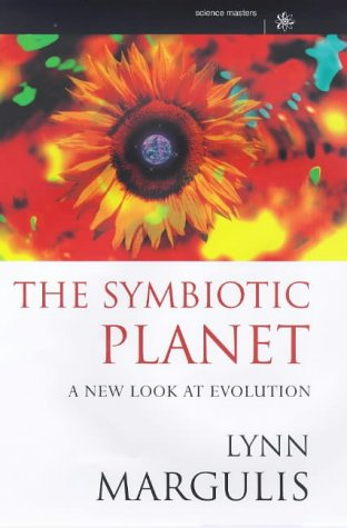 Symbiotic Planet : A New Look at Evolution: Margulis, Lynn