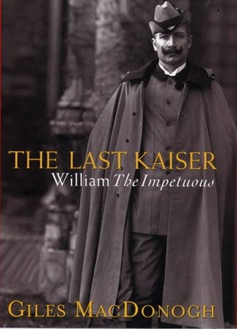 9780297817765: The Last Kaiser : William the Impetuous