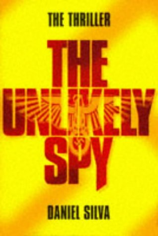 9780297817901: The Unlikely Spy