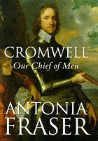 9780297818151: Cromwell, Our Chief of Men