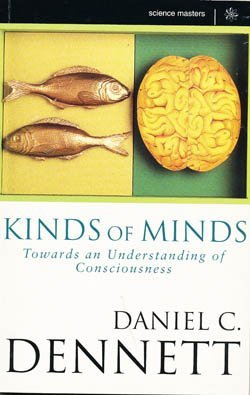 9780297818199: Kinds of Minds: Towards an Understanding of Consciousness (Science Masters)