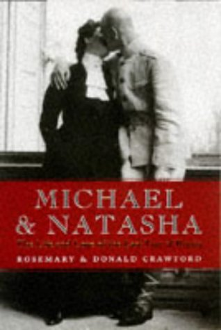 Michael And Natasha The Life and Love of Emperor Michael II, the Last Tsar of Russia: Crawford, ...