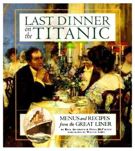 9780297818403: Last Dinner on the Titanic: Menus and Recipes from the Great Liner