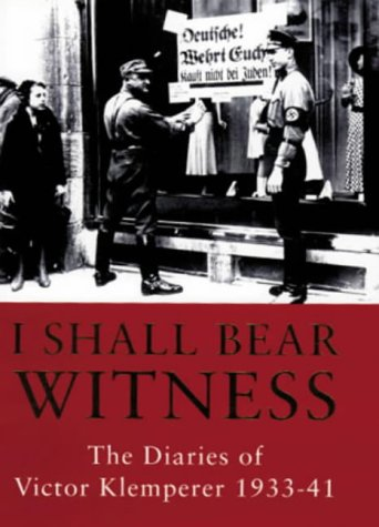 9780297818427: I Shall Bear Witness the Diaries of Victor Klemperer 1933-41 (v. 1)