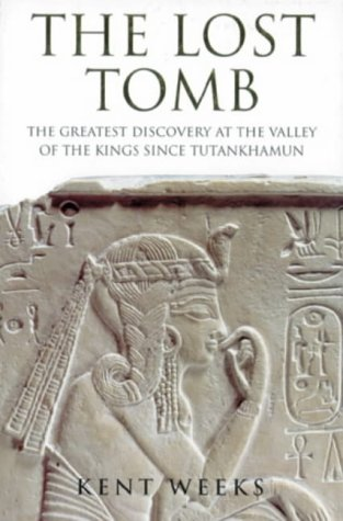 THE LOST TOMB. the greatest discovery at the Valley of the Kings since Tutankhamun.
