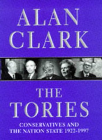 The Tories. Conservatives and the Nation State 1922-1997
