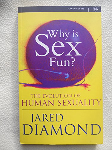 9780297818533: Why Is Sex Fun?: The Evolution of Human Sexuality (Science Masters S.)