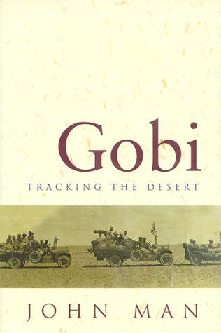 Gobi: Tracking the Desert: John Man
