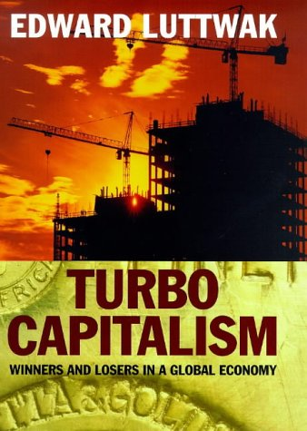 9780297818847: Turbo Capitalism: Winners and Losers in the Global Economy