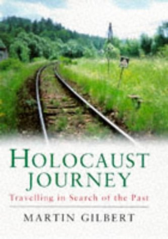 9780297818861: Holocaust Journey: Travelling in Search of the Past