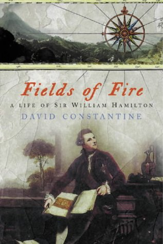 9780297818885: Fields of Fire: A Life of Sir William Hamilton