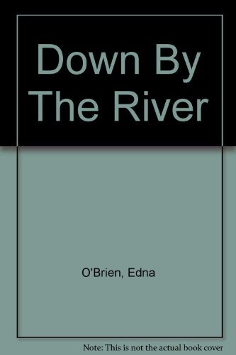 Down By the River (9780297818908) by Edna O'Brien
