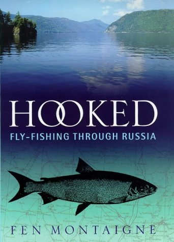 Hooked : Fly-Fishing Through Russia