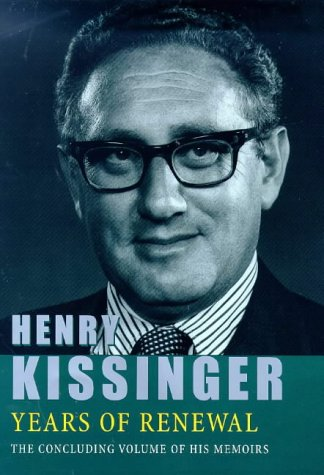 YEARS OF RENEWAL. (9780297818946) by Kissinger, Henry
