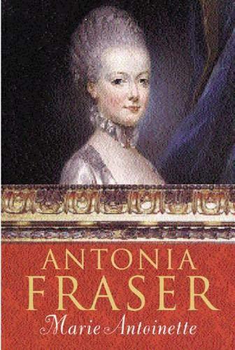 Marie Antoinette: Fraser, Antonia
