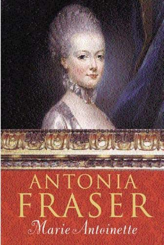 Marie Antoinette: The Journey: Fraser, Antonia