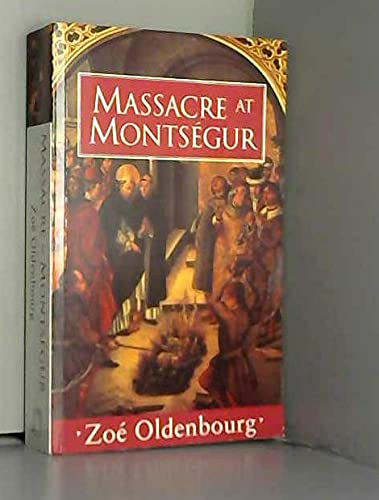 9780297819127: Massacre at Montsegur : A History of the Albigensian Crusade