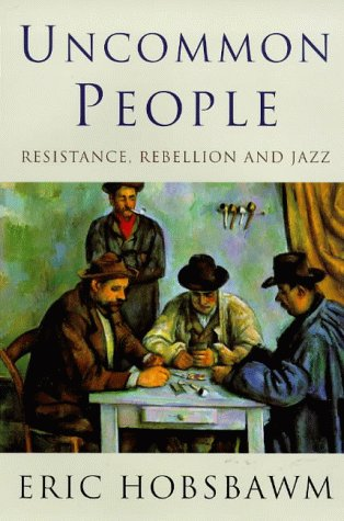 9780297819165: Uncommon People: Resistance, Rebellion and Jazz