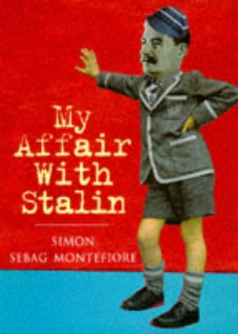 My Affair with Stalin: Sebag Montefiore, Simon