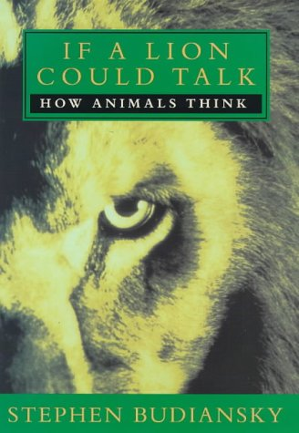 9780297819325: If A Lion Could Talk: How Animals Think