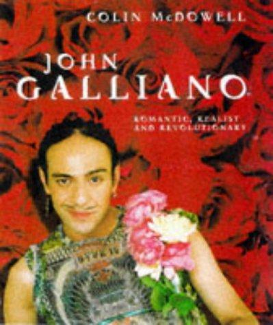 9780297819387: Galliano: Romantic, Realist and Revolutionary