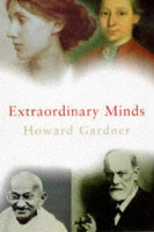 9780297819516: Extraordinary Minds - Portraits Of 4 Exeptional Individuals And An Examination Of Our Own Extraordinariness