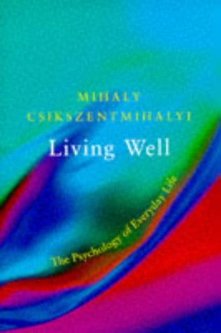 9780297819530: Living well: the psychology of everyday life