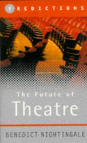 9780297819578: The Future of Theatre: Predictions