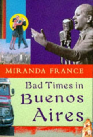 9780297819660: Bad Times in Buenos Aires